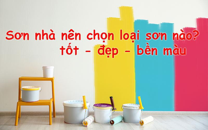 son-nha-nen-chon-loai-son-nao